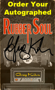 RUBBER SOUL BY GREG KIHN IS OUT! Book Signings Coming Soon!