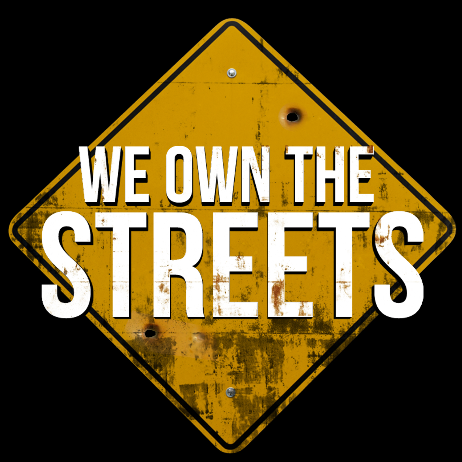"""We Own The Streets"""